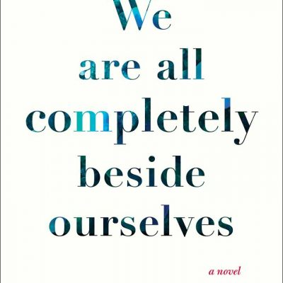 "BOOK REVIEW:  Karen Joy Fowler's ""We Are All Completely Beside Ourselves"""